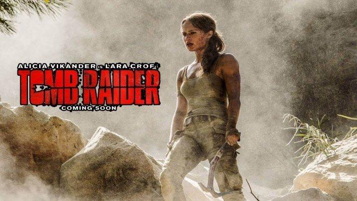 Tomb Raider_ Лара Крофт (2018) Русский Трейлер
