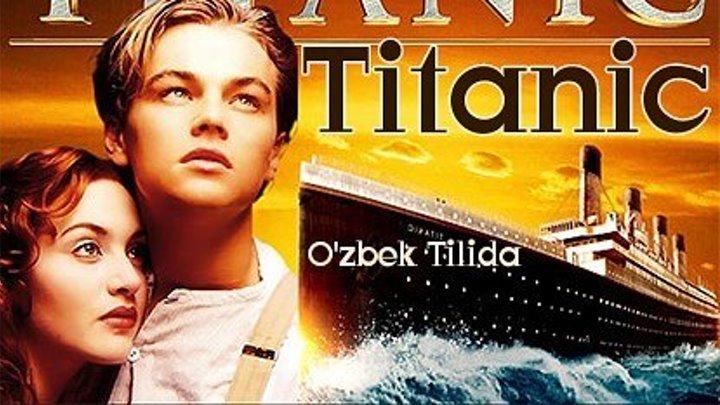 Titanik / Титаник - O'zbek Tilida.