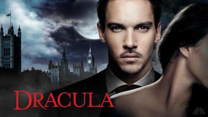 Дракула (Dracula). 2013. 1 сезон 1 серия