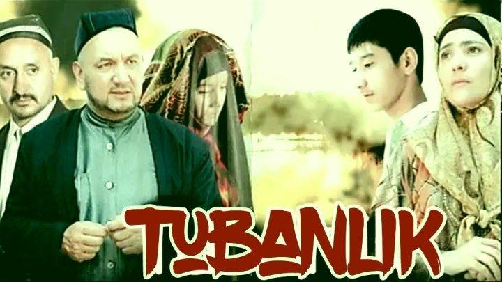 Tubanlik - Тубанлик (O'zbek film)