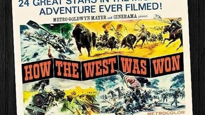How the West Was Won 1962 with Henry Fonda, James Stewart, John Wayne, Gregory Peck, Debbie Reynolds and Spencer Tracy as Narrator.
