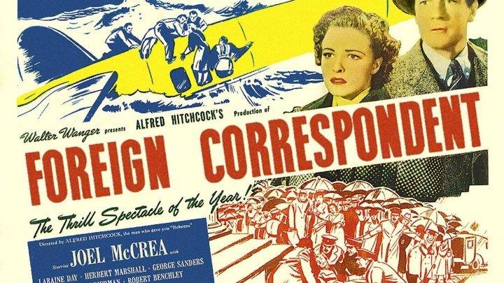 Foreign Correspondent 1940 *HD* Joel McCrea, Laraine Day, Herbert Marshall, Director: Alfred Hitchcock