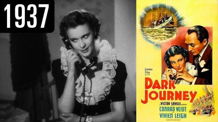 A Dark Journey 1937 Conrad Veidt, Vivien Leigh, Joan Gardner, Anthony Bushell, Ursula Jeans , Margery Pickard, Eliot Makeham, Austin Trevor ,