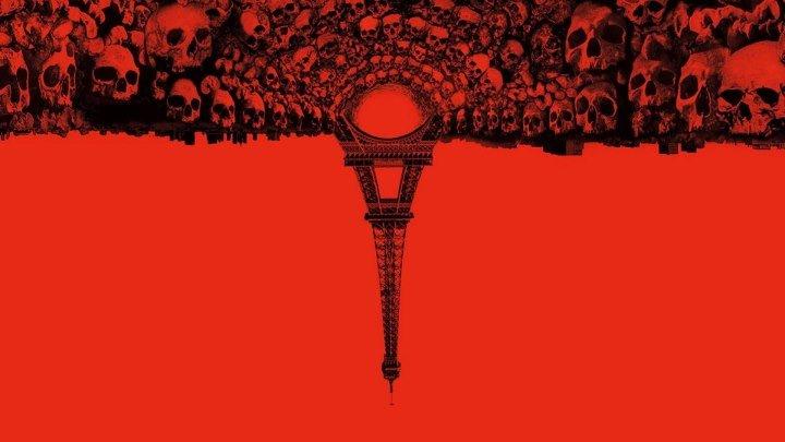 Париж: Город мёртвых (As Above, So Below). 2014. Триллер, ужасы