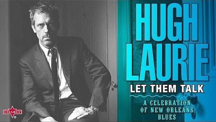 """Хью Лори - """"Let Them Talk"""": Празднование Нового Орлеана"""