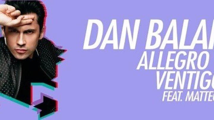Dan Balan - Allegro Ventigo (official video 2018)