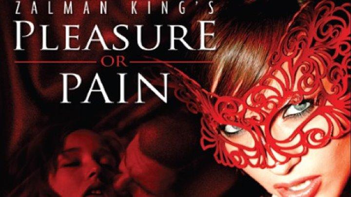 Наслаждение или боль. Pleasure or Pain.2013.(18+) эротический триллер