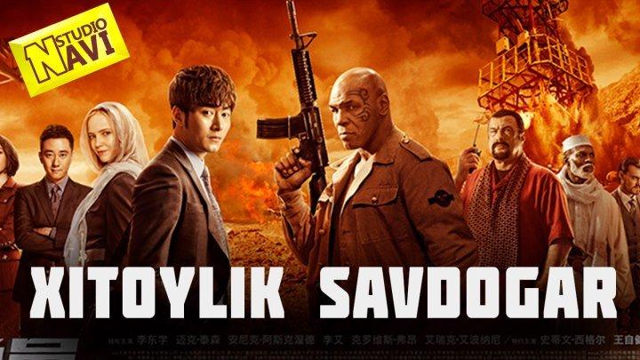 Xitoylik Savdogar 2018(uzbek tilida) mayk tayson bosh rolda