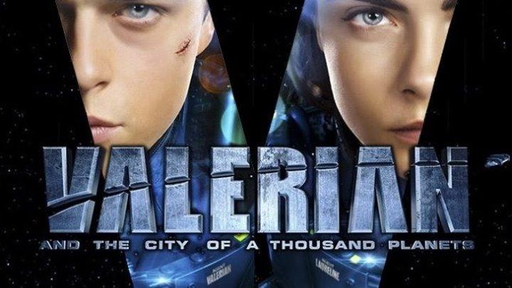 Валериан и город тысячи планет (2017) 2160p (4к) Боевик, Приключения, Фантастика