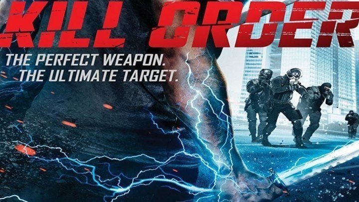 ПРИКАЗ: УБИТЬ/ Kill.order.2017. (2017). фантастика, боевик