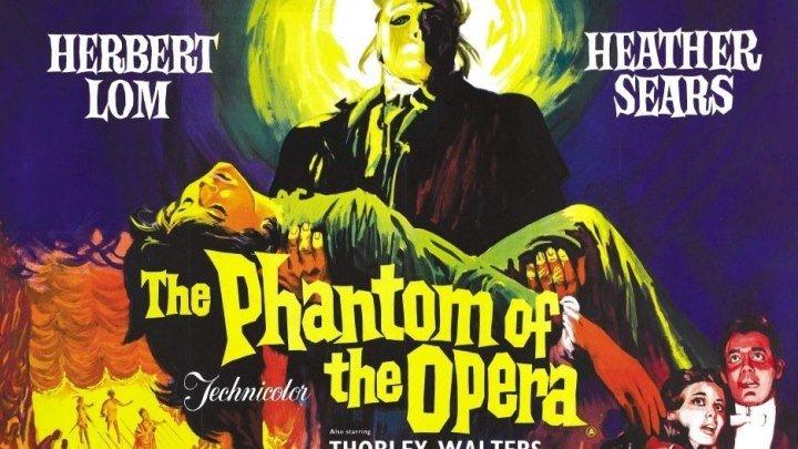 Призрак Оперы (Теренс Фишер) [1962, Великобритания, ужасы, драма, музыка]