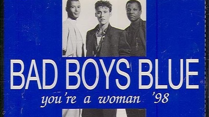 ✔Абсолютный Хит ▶ Bad Boys Blue - You're A Woman