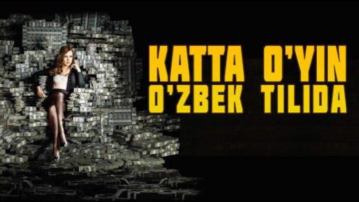 Katta o'yin 2018(Uzbek tilida) HD PREMYERA