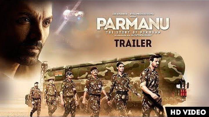 Трейлер PARMANU The Story Of Pokhran - Джон Абрахам, Диана Пенти, Боман Ирани