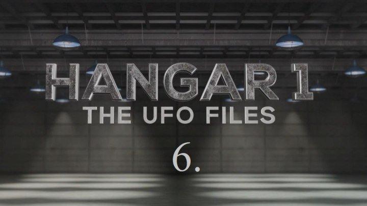 (2018) Hangár 1 6 rész - UFO akták /Katasztrófák és eltussolások/