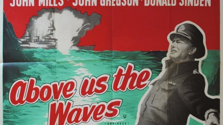 Above Us the Waves 1955 with John Mills, John Gregson and Donald Sinden