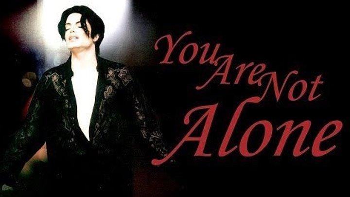 Michael Jackson - You Are Not Alone (Ты не одинок)
