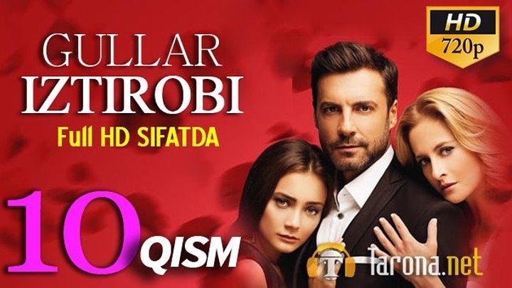 GULLAR IZTIROBI 10-qism (Yangi Turk seriali, Uzbek tilida) 2018 FullHD