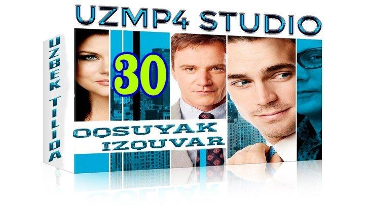 Oqsuyak Izquvar 30-Qism O'zbek tilida HD