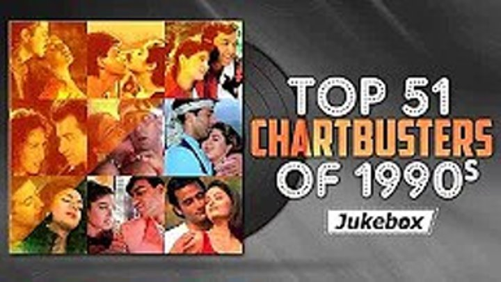 90's Superhit 51 Songs Bollywood Most Popular Hindi Songs Top 51 Chartbusters of 1990's