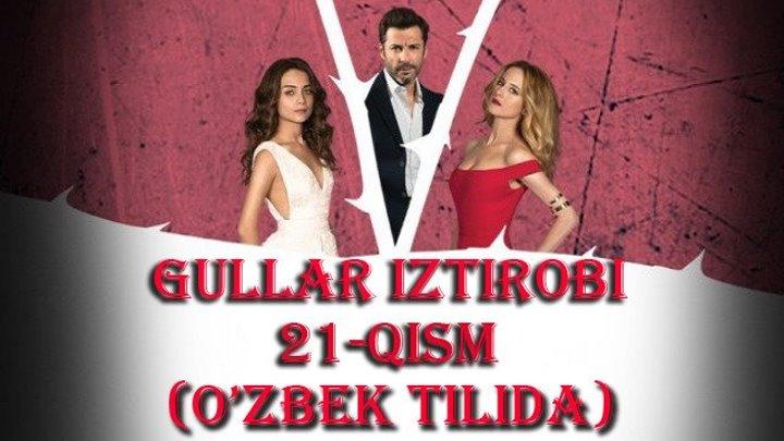 [HD] Gullar Iztirobi 21-qism (O'zbek tilida)