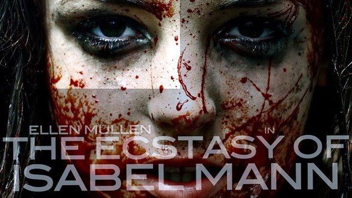 Экстаз Изабель Манн _ The Ecstasy of Isabel Mann (2012, Ирландия, ужасы)