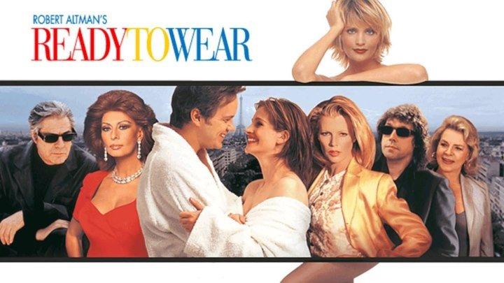 Высокая мода / Ready to Wear (1994 ᴴᴰ) 16+ Драма, Комедия _ Перевод: дубляж