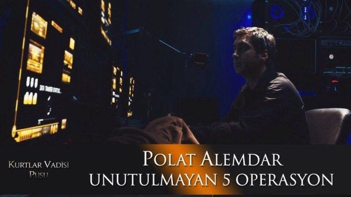 Polat Alemdar'ın Unutulmayan 5 Operasyonu! HDTV 720p