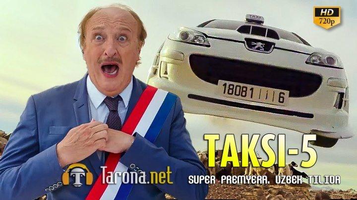 TAKSI 5 (SUPER KOMEDIYA Uzbek tilida) HD PREMYERA 2018 (triller)