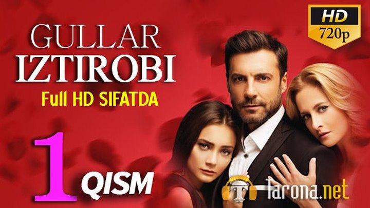 GULLAR IZTIROBI 1-qism (Yangi Turk seriali, Uzbek tilida) 2018 HD