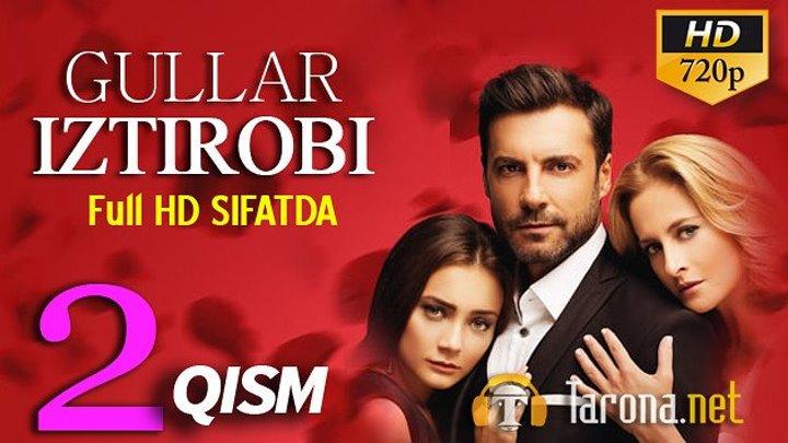 GULLAR IZTIROBI 2-qism (Yangi Turk seriali, Uzbek tilida) 2018 HD