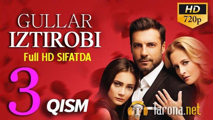 GULLAR IZTIROBI 3-qism (Yangi Turk seriali, Uzbek tilida) 2018 HD