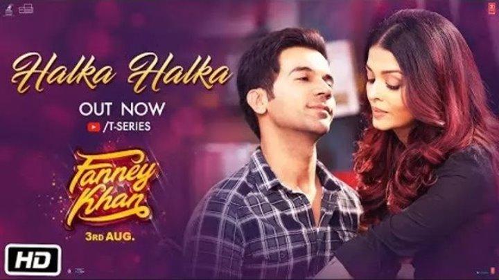 Halka Halka Video1 FANNEY KHAN русс.суб FAN Studio