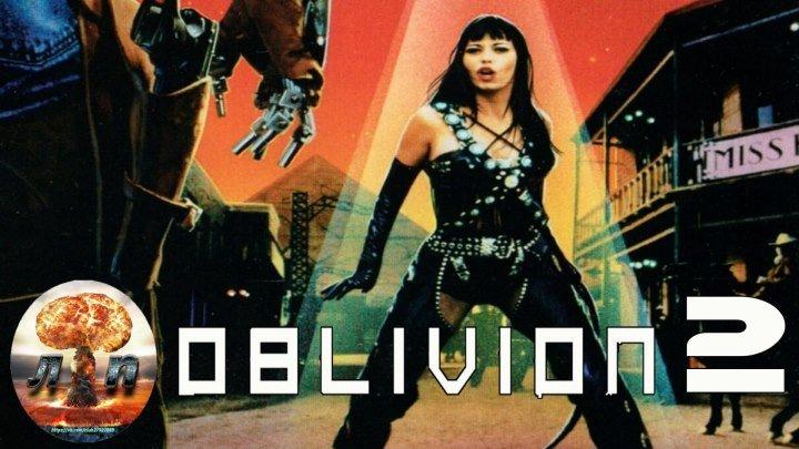 Обливион 2: Отпор / Город Забвенья 2: Непредвиденная реакция Забытьё 2 Oblivion 2 Backlash (1996)