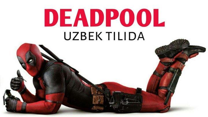 Deadpool (Premyera Uzbek tilida 18+ HD)