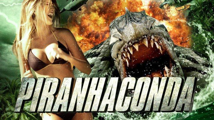 Пираньяконда _ Piranhaconda _2012_ HD 720p Ужасы, фантастика Фильмы про монстров