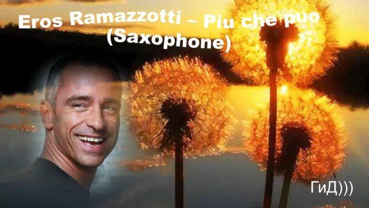 Eros Ramazzotti – Piu che puo (Saxophone)