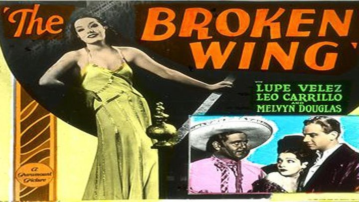 The Broken Wing starring Lupe Vélez! with Melvyn Douglas, Leo Carrillo!