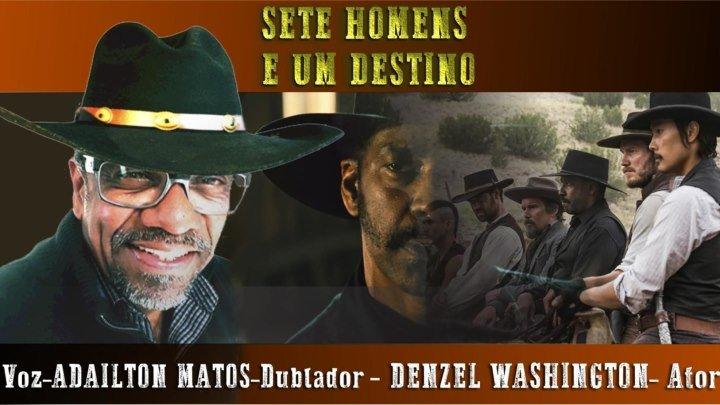 1ª Parte- Sete Homens e um Destino- Bang Bang - Dublado na voz de Adailton Matos (Denzel Washington)