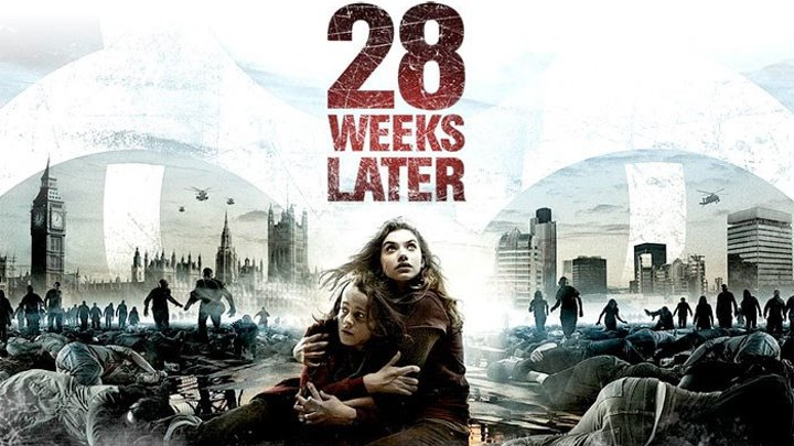 28 недель спустя \ 28 Weeks Later (ужасы)