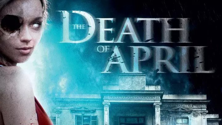 Смерть Эйприл (2012) ⁄ Death of April (ужасы, детектив)