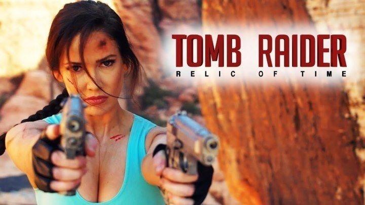 TOMB RAIDER- RELIC OF TIME (2018) трейлер