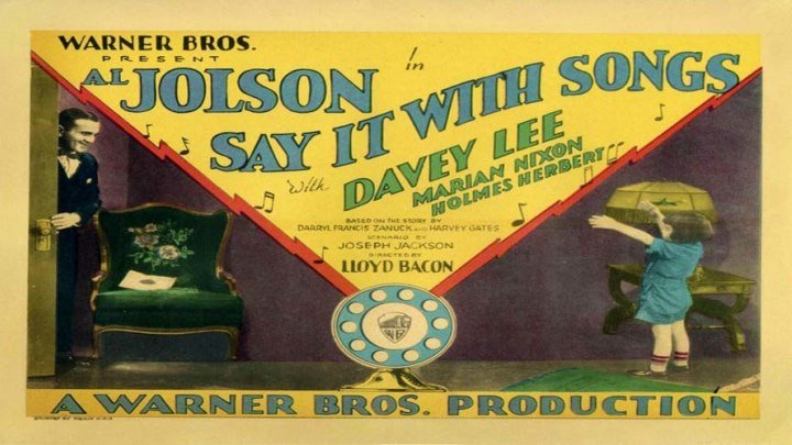 Say It with Songs 🗣️🎼🎙️🎵 starring Al Jolson! with Marian Nixon, Holmes Herbert! Featuring Davey Lee!