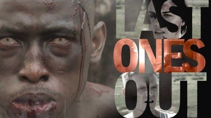 Одни из последних Last Ones Out (2016). триллер, драма, приключения