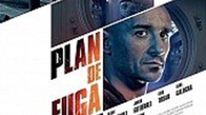 План побега / Plan de fuga . триллер, драма