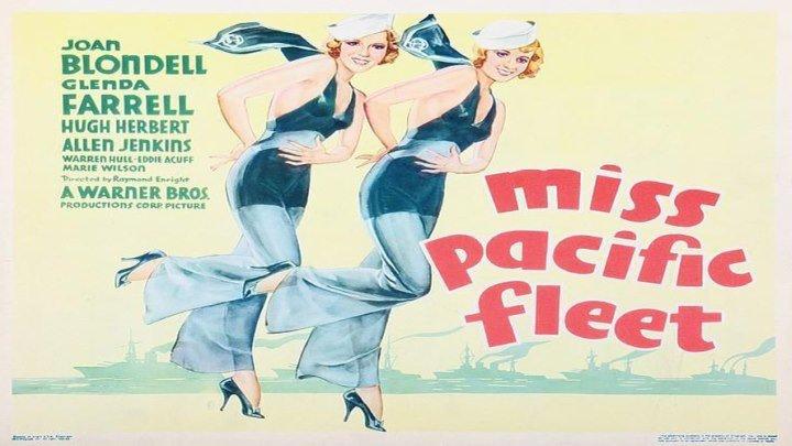 "Miss Pacific Fleet starring ""Hollywood blonde bombshells"" Joan Blondell and Glenda Farrell!"