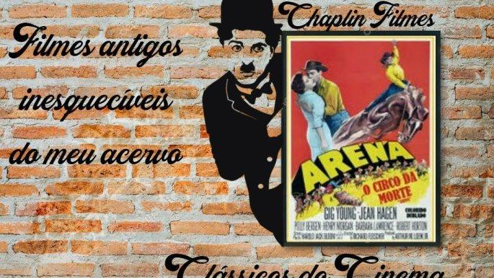 Arena O Circo da Morte Arena 1953 dublado