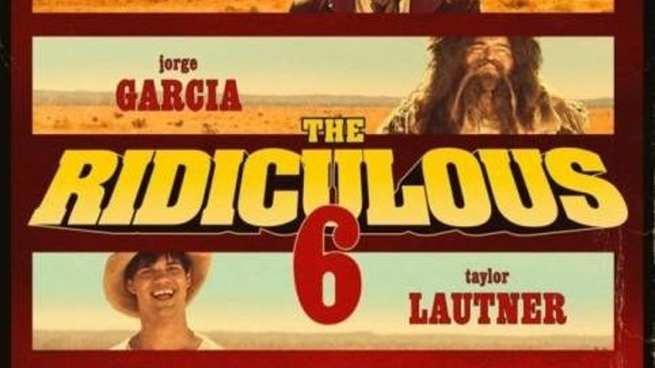 Нелепая шестёрка The Ridiculous 6 (2015)