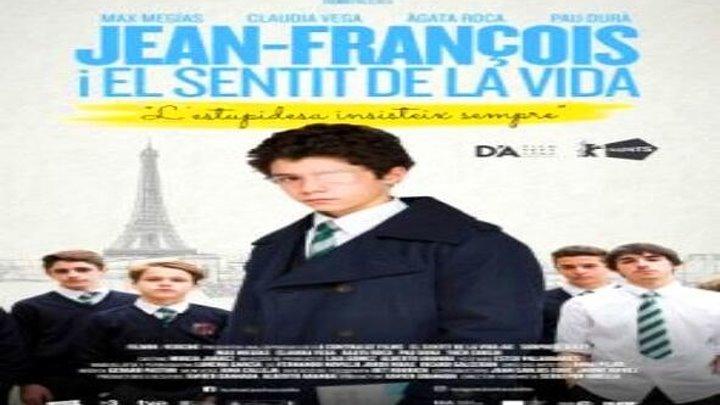 Жан-Франсуа и смысл жизни (2018) комедия