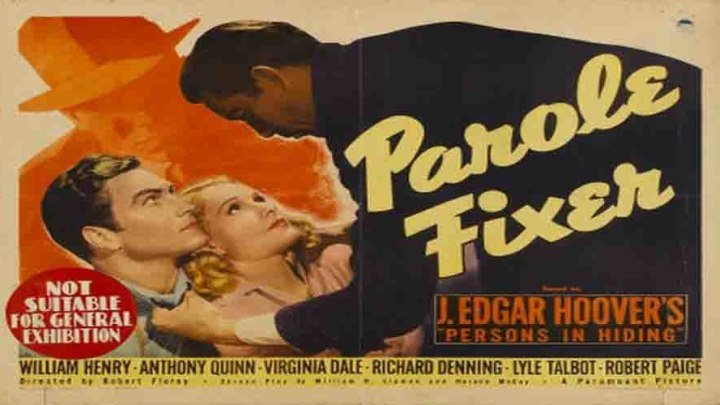 J. Edgar Hoover's Parole Fixer starring Richard Denning and Anthony Quinn! with William Henry, Virginia Dale, Robert Paige, Gertrude Michael, Fay Helm, Louise Beavers, Jack Carson!
